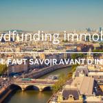 Crowdfunding immobilier : Ce qu'il faut savoir avant d'investir !
